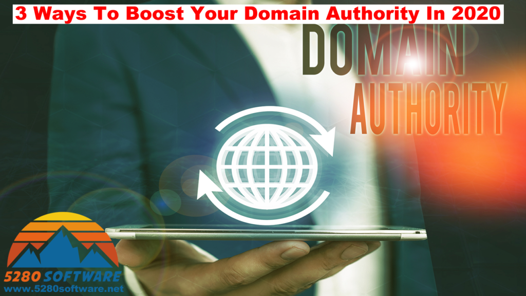 3 Ways To Boost Your Domain Authority in 2020